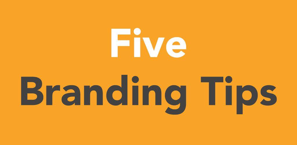 5 Branding Tips Image