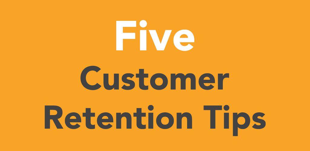 5 Customer Retention Tips Image