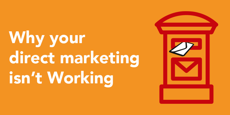 Why your direct marketing isn't working