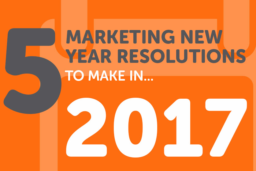 5 Marketing New Year Resolutions To Make in 2017 Image
