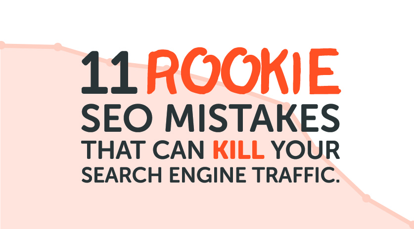 11 Rookie SEO mistakes