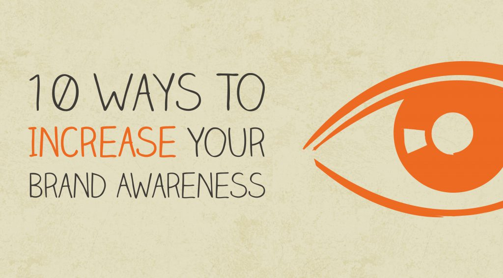 10 Ways To Increase Your Brand Awareness Image