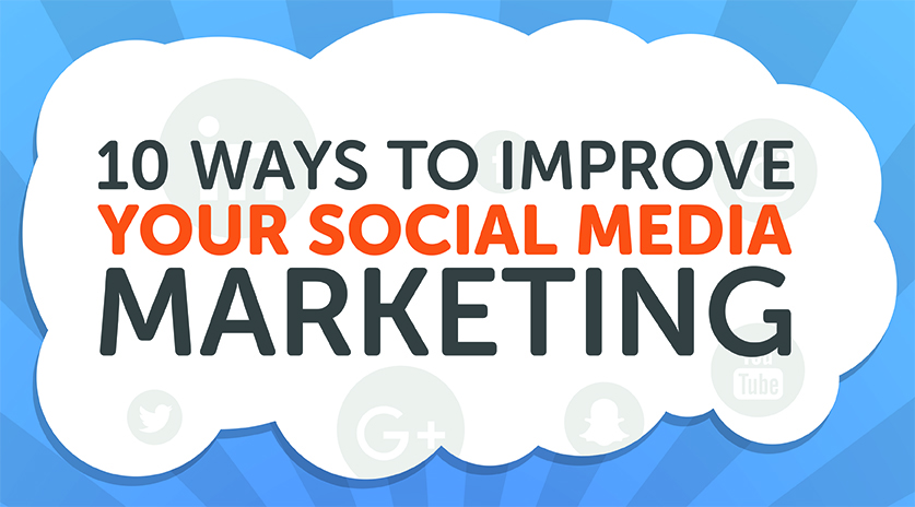 10 ways to improve your social media marketing