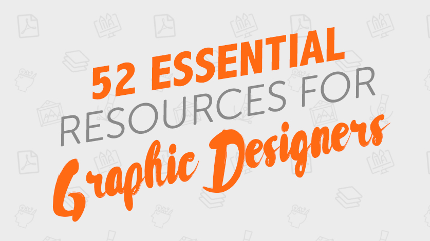 52 Essential Resources For Graphic Designers