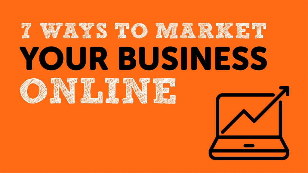 Seven Ways To Market Your Business Online Image