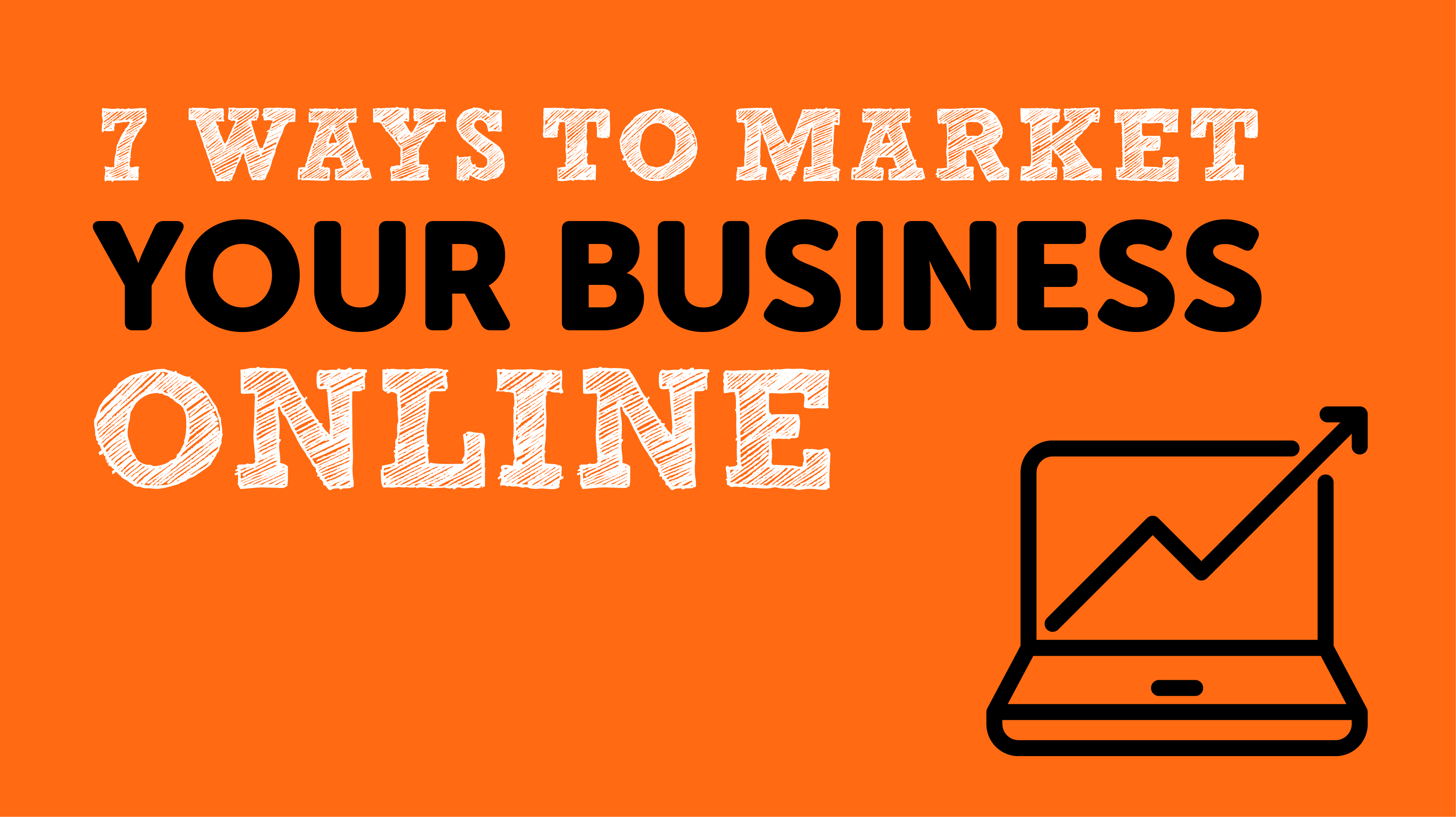 Seven ways to market your business online graphic