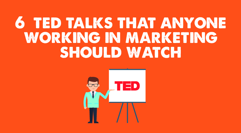 6 TED Talks That Anyone Working in Marketing Should Watch Image