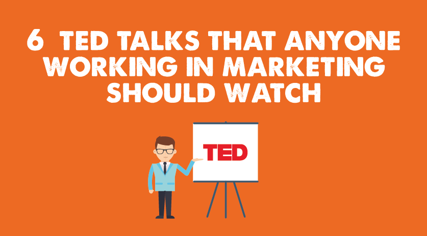 6 TED talks that anyone working in marketing should watch