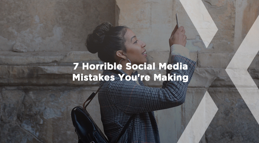 7 Horrible Social Media Mistakes You're Making Image