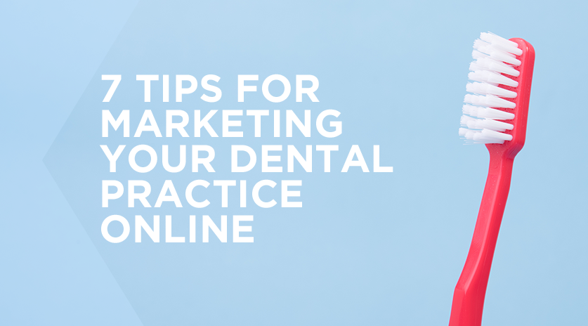 7 tips for marketing your dental practice online Image