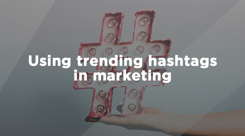 Using trending hashtags in marketing