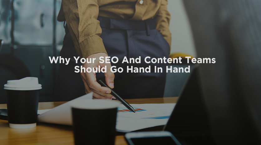Why your SEO and content teams should go hand in hand Image