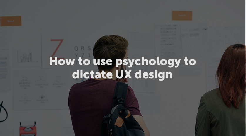 How to use psychology to dictate UX design