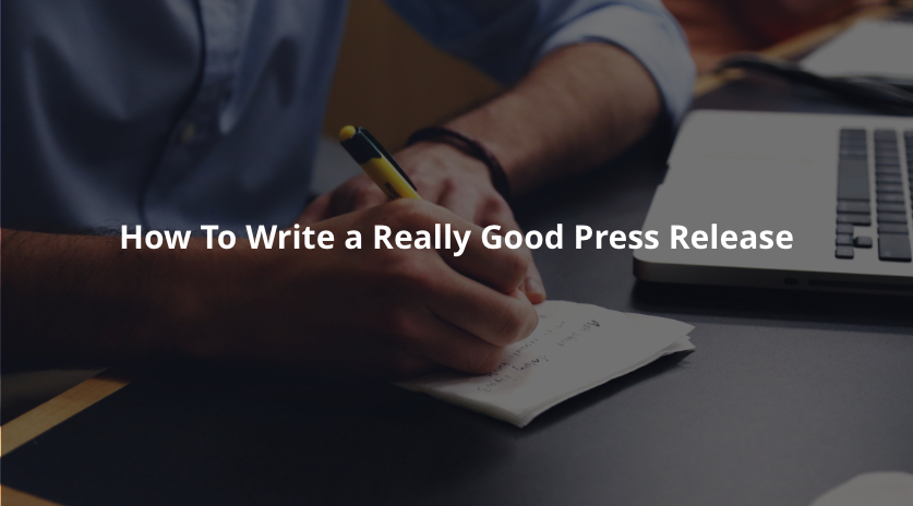 How To Write a Really Good Press Release