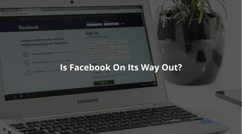 Is Facebook on its way out? Image