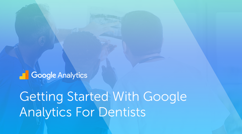 Getting Started With Google Analytics For Dentists Image