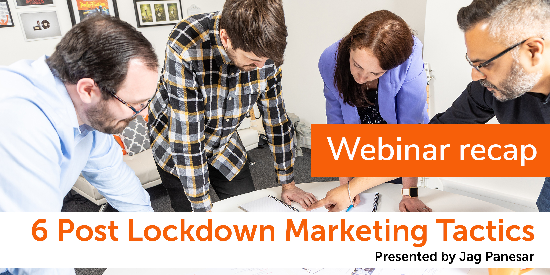 6 Post Lockdown Marketing Tactics - webinar recap