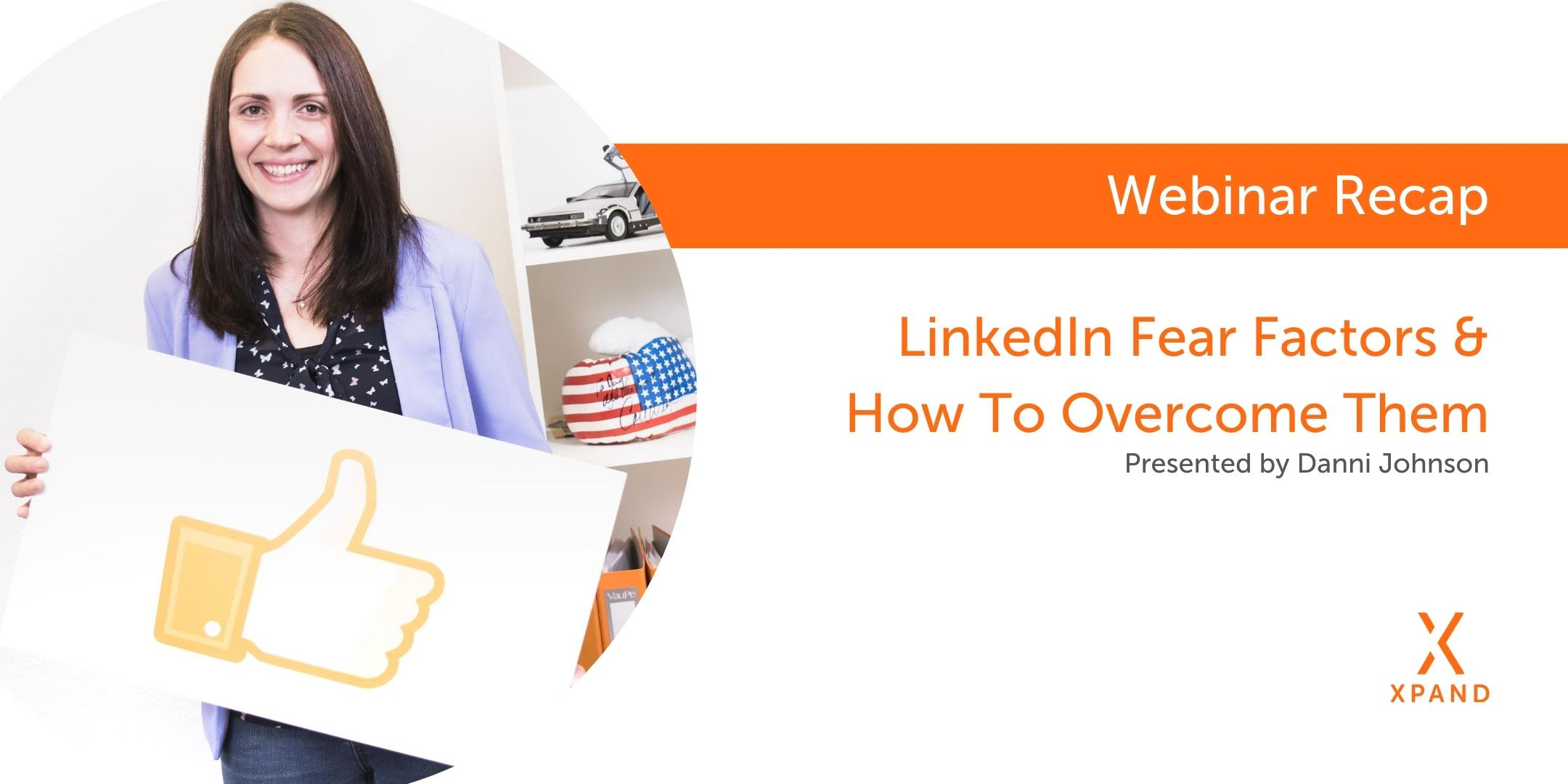 Linkedin Fear Factors & How To Overcome Them